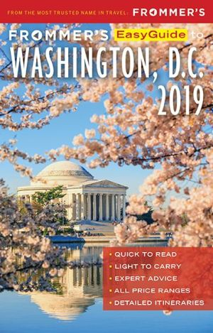Frommer's EasyGuide to Washington, D.C. 2019