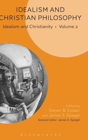 Idealism and Christian Philosophy: Idealism and Christianity Volume 2