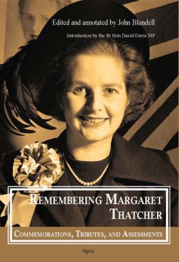 Remembering Margaret Thatcher: Commemorations, Tributes and Assessments