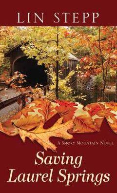 Saving Laurel Springs: A Smoky Mountain Novel