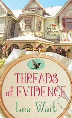 Threads of Evidence: A Mainely Needlepoint Mystery