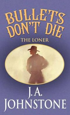 Bullets Don't Die: The Loner