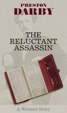 The Reluctant Assassin : A Western Story