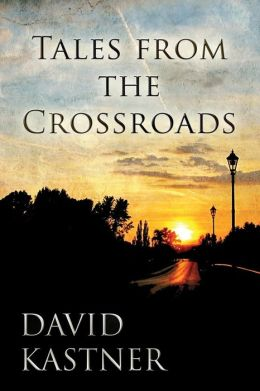 Tales from the Crossroads