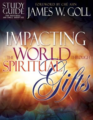 Impacting the World Through Spiritual Gifts Study Guide