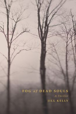 Fog of Dead Souls: A Thriller