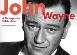 John Wayne: A Photographic Celebration