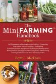 Book Cover Image. Title: The Mini Farming Handbook, Author: Brett L. Markham
