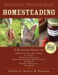 Book Cover Image. Title: Homesteading:  A Backyard Guide to Growing Your Own Food, Canning, Keeping Chickens, Generating Your Own Energy, Crafting, Herbal Medicine, and More, Author: Abigail R. Gehring