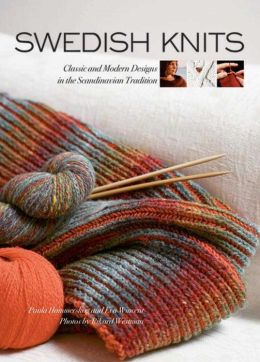 Swedish Knits: Classic and Modern Designs in the Scandinavian Tradition