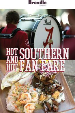 Breville presents Hot and Hot Southern Fan Fare: Recipes for a game-day tailgate (Enhanced Edition)