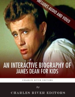 An Interactive Biography of James Dean for Kids (Enhanced Edition)
