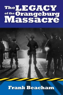 The Legacy of the Orangeburg Massacre (Enhanced Edition)