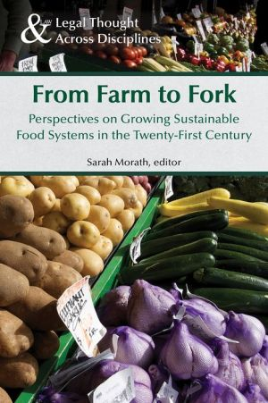 From Farm to Fork: Perspectives on Growing Sustainable Food Systems in the Twenty-First Century