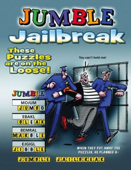 Jumble Jailbreak: These Puzzles Are On the Loose!