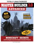 Book Cover Image. Title: Master Builder 3.0 Advanced:  Minecraft Secrets and Strategies from the Game's Greatest Players, Author: Triumph Books