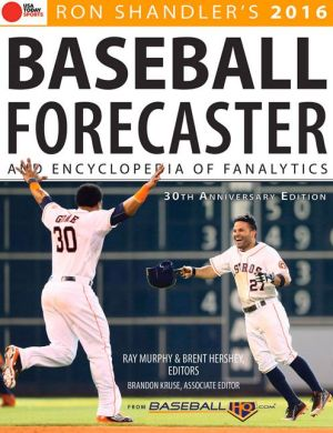 2016 Baseball Forecaster: & Encyclopedia of Fanalytics