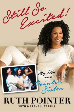 Still So Excited!: My Life in the Pointer Sisters