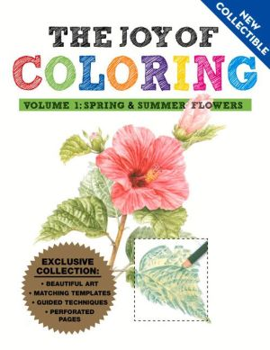 Joy of Coloring: Flowers: Volume 1: Spring & Summer Flowers
