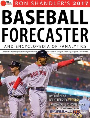 2017 Baseball Forecaster: & Encyclopedia of Fanalytics