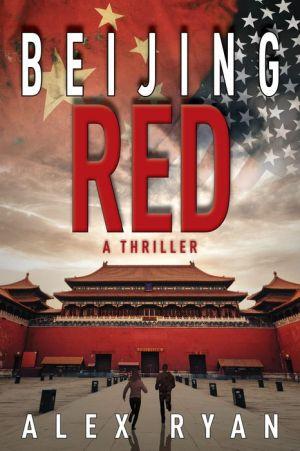 Beijing Red: A Thriller