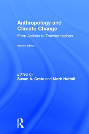 Anthropology and Climate Change, Second Edition: From Actions to Transformations