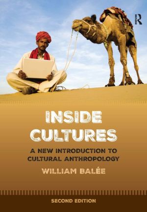 Inside Cultures, Second Edition: A New Introduction to Cultural Anthropology