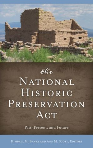 National Historic Preservation Act: Past, Present, and Future
