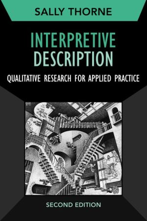 Interpretive Description, Second Edition: Qualitative Research for Applied Practice
