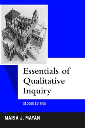 Essentials of Qualitative Inquiry, Second Edition