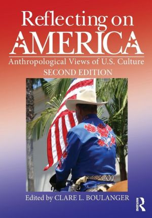 Reflecting on America, Second Edition: Anthropological Views of U.S. Culture