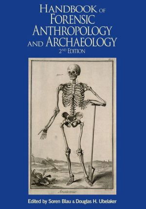 Handbook of Forensic Anthropology and Archaeology, Second Edition