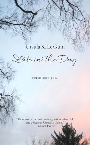 Late in the Day: Poems 2010-2014