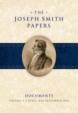 The Joseph Smith Papers: Documents Volume 4: April 1834 - September 1835