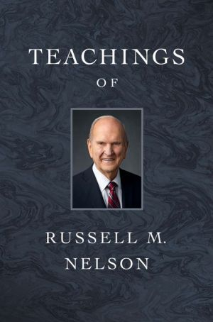Teachings of Russel M. Nelson