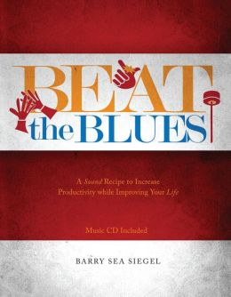 Beat the Blues: A Sound Recipe to Increase Productivity while Improving Your Life