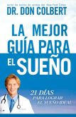 Book Cover Image. Title: La Mejor gu�a para el sue�o:  21 d�as para lograr el sue�o ideal, Author: Don Colbert