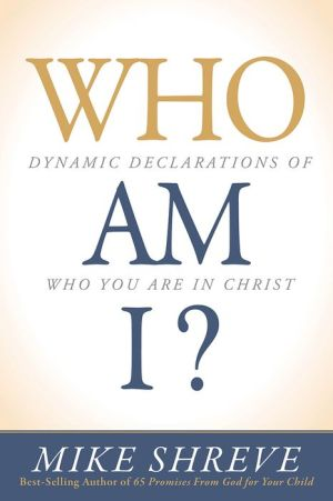 Who Am I?: Dynamic Declarations of Who You Are in Christ