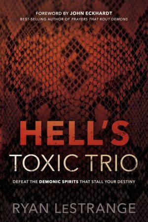 Book Hell's Toxic Trio: Defeat the Demonic Spirits that Stall Your Destiny