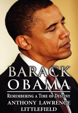 Barack Obama: Remembering a Time of Destiny