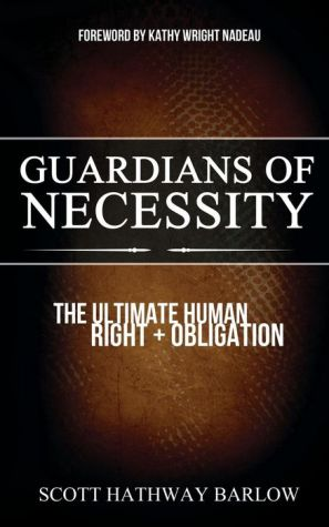 Guardians of Necessity: The Ultimate Human Right and Obligation