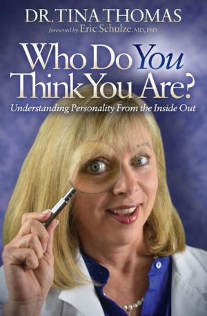 Who Do You Think You Are?: Understanding Your Personality From the Inside Out