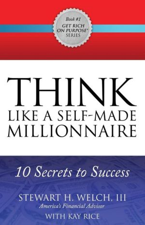 THINK Like a Self-Made Millionaire: 10 Secrets to Success