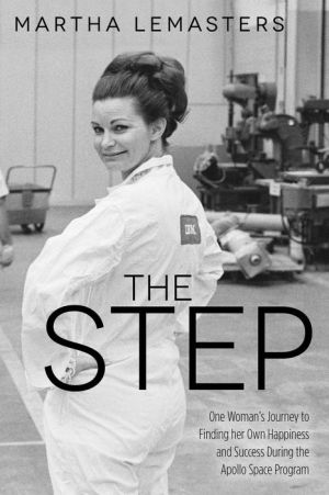 The Step: One Woman's Journey to Finding her Own Happiness and Success During the Apollo Space Program