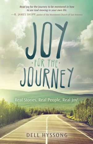 Joy for the Journey: Real Stories, Real People, Real Joy!