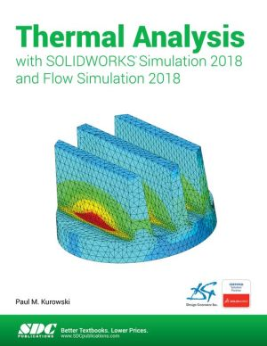 Book Thermal Analysis with SOLIDWORKS Simulation 2018 and Flow Simulation 2018