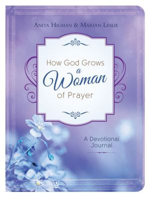 How God Grows a Woman of Prayer Journal: A Devotional