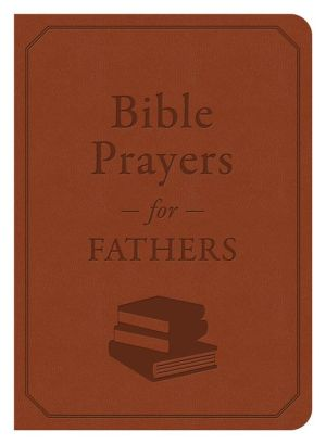 Bible Prayers for Fathers: A Devotional