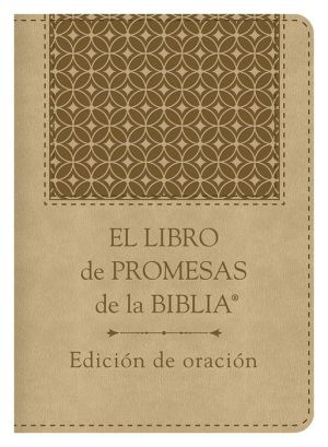 El libro de promesas de la Biblia: Edición de oración: The Bible Promise Book: Prayer Edition