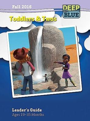 Deep Blue Toddlers & Twos Leader's Guide Fall 2016